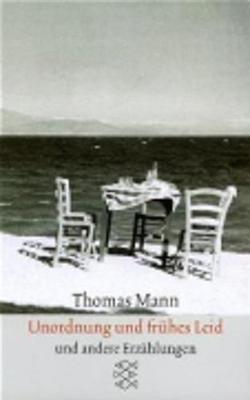 Unordnung Und Fruhes Leid Erzahlungen 1919-1930 (German, Paperback): Thomas Mann