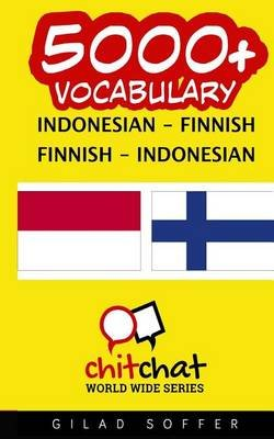 5000+ Indonesian - Finnish Finnish - Indonesian Vocabulary (Indonesian, Paperback): Gilad Soffer