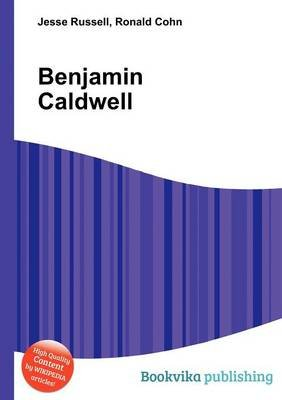 Benjamin Caldwell (Paperback): Jesse Russell, Ronald Cohn