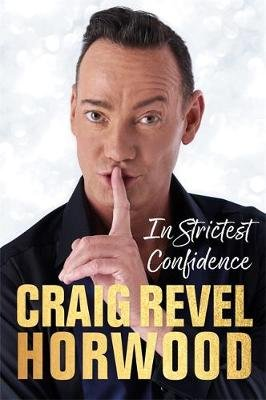 In Strictest Confidence (Hardcover): Craig Revel Horwood