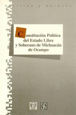 Constitucion Politica del Estado Libre y Soberano de Michoacan de Ocampo (English, Spanish, Paperback): Fondo De Cultura...