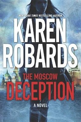 The Moscow Deception - The Guardian Series Book 2 (Paperback): Karen Robards