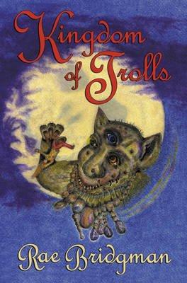 Kingdom of Trolls (Paperback): Rae Bridgman