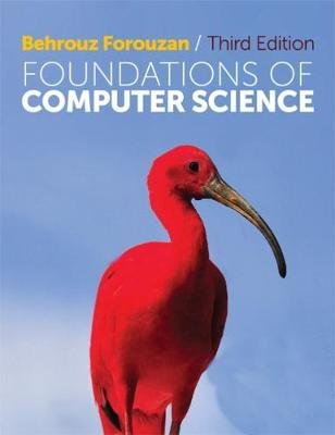 Foundations of Computer Science - (with CourseMate and eBook Access) (Paperback, 3rd edition): Behrouz A. Forouzan