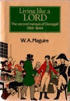 Living Like a Lord - Second Marquis of Donegal, 1769-1844 (Paperback): W.A. Maguire