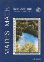 Maths Mate NZ Curriculum Level 4, Part 2 - Student Pad (Paperback): J.B. Wright