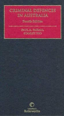 Criminal Defences in Australia (Hardcover, 4th): P.A. Fairall, Stanley Meng Heong Yeo