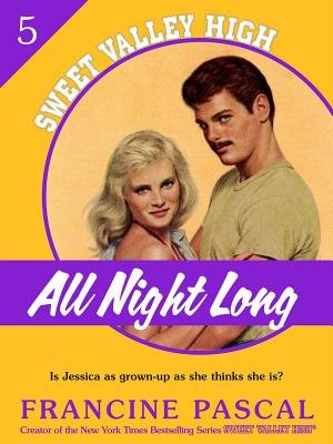 All Night Long (Sweet Valley High #5) (Electronic book text): Francine Pascal