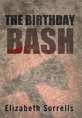 The Birthday Bash (Hardcover): Elizabeth Sorrells