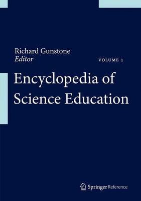 Encyclopedia of Science Education (Hardcover, 1st ed. 2015, Corr. 2nd printing 2016): Richard Gunstone