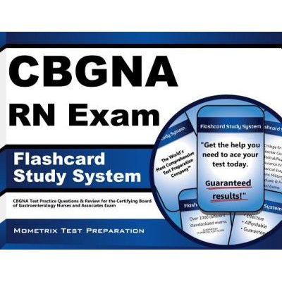 Cbgna RN Exam Flashcard Study System - Cbgna Test Practice Questions & Review for the Certifying Board of Gastroenterology...