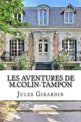 Les Aventures de M.Colin-Tampon (French, Paperback): M Jules Girardin