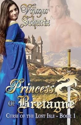 Princess of Bretagne (Paperback): Vijaya Schartz