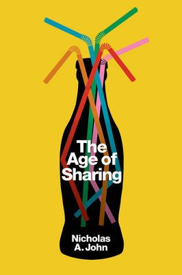 The Age of Sharing (Paperback): Nicholas A. John