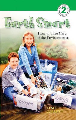 Earth Smart - How to Take Care of the Environment (Hardcover, Turtleback Scho): Leslie Garrett