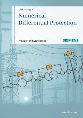 Numerical Differential Protection - Principles and Applications (Hardcover, 2nd Edition): Gerhard Ziegler