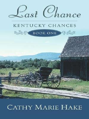 Last Chance (Large print, Hardcover, Large Print edition): Cathy Marie Hake