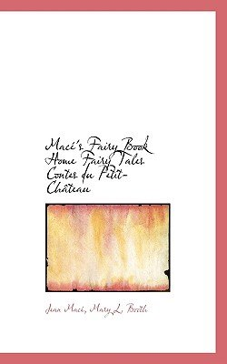 Mac 's Fairy Book Home Fairy Tales Contes Du Petit-Ch Teau (Paperback): Jean Mac, Mary L. Booth