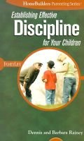 Establishing Effective Discipline for Your Children (Spiral bound): Barbara Rainey, Dennis Rainey
