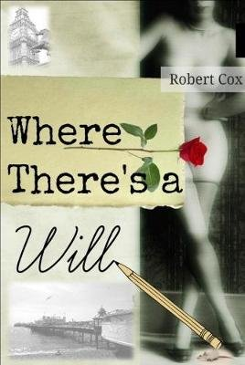 Where There's a Will (Paperback): Robert Cox