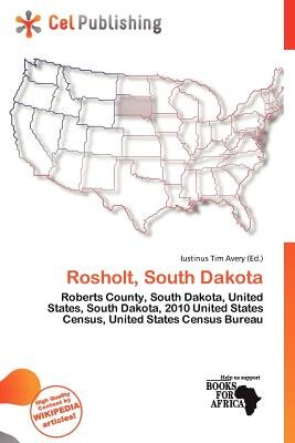 Rosholt, South Dakota (Paperback): Iustinus Tim Avery