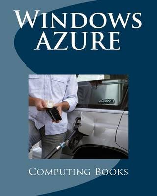 Windows Azure (Paperback): Computing Books