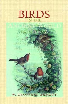 Birds in the Ancient World from A to Z (English, Greek, To, Hardcover): W. Geoffrey Arnott