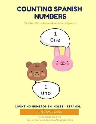 Counting Spanish Numbers - Teach children to count number in Spanish / Counting N meros en Ingl s - Espanol (Paperback): Nancy...