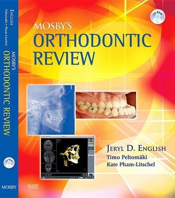 Mosby's Orthodontic Review (Electronic book text): Jeryl D. English, Timo Peltomaki, Kate Litschel