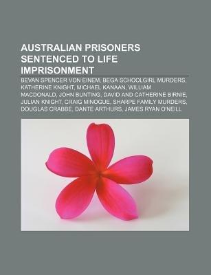 Australian Prisoners Sentenced to Life Imprisonment - Bevan