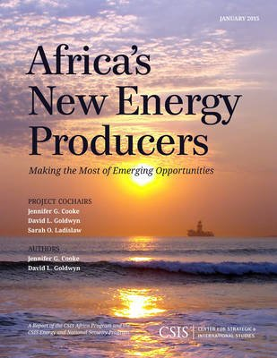 Africa's New Energy Producers - Making the Most of Emerging Opportunities (Paperback): Jennifer G. Cooke, David L Goldwyn