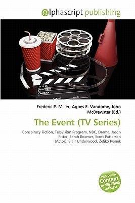 The Event (TV Series) (Paperback): Frederic P. Miller, Agnes F. Vandome, John McBrewster