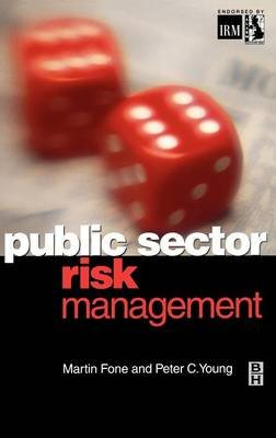Public Sector Risk Management (Hardcover): Peter Young, Martin Fone
