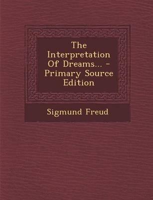 The Interpretation of Dreams... (Paperback): Sigmund Freud