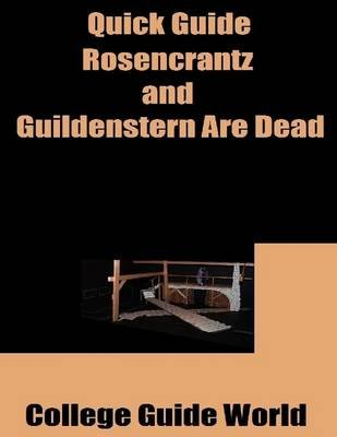 Quick Guide: Rosencrantz and Guildenstern Are Dead (Electronic book text): College Guide World