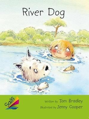 Rigby Reading Sails - Leveled Reader Emerald Grades 4-5 Book 7: River Dog (Paperback): Tom Bradley