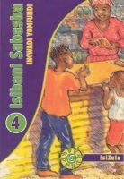 Isibani Sabasha - Gr 4: Learner's Book (Zulu, Paperback):