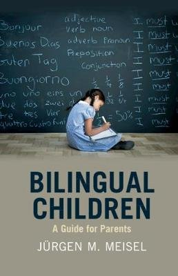 Bilingual Children - A Parents' Guide (Paperback): Jurgen Meisel