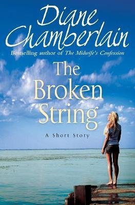 The Broken String: A short story (Electronic book text, Digital original): Diane Chamberlain