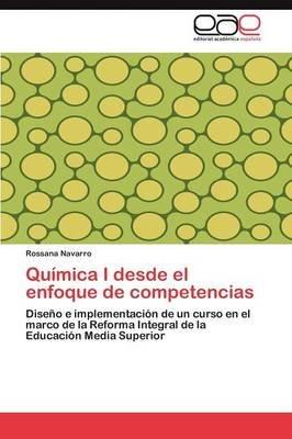 Quimica I Desde El Enfoque de Competencias (Spanish, Paperback): Rossana Navarro