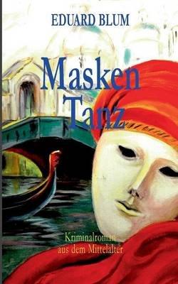 Masken Tanz (German, Paperback): Eduard Blum