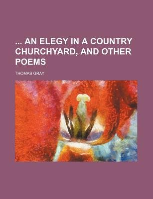 Elegy in a Country Church-Yard and Other Poems (Paperback): Thomas Gray