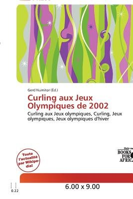 Curling Aux Jeux Olympiques de 2002 (French, Paperback): Gerd Numitor