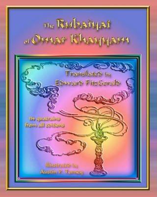 The Rubaiyat of Omar Khayyam - Translated by Edward Fitzgerald & Illustrated by Austin P. Torney (Paperback): Edward Fitzgerald