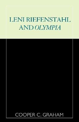 Leni Riefenstahl and Olympia (Paperback, New edition): Cooper C. Graham