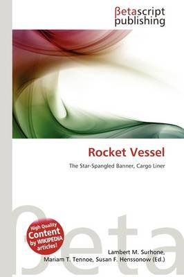 Rocket Vessel (Paperback): Lambert M. Surhone, Mariam T. Tennoe, Susan F. Henssonow