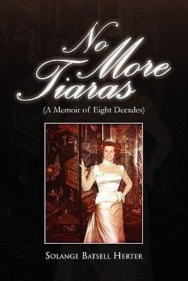 No More Tiaras (Paperback): Solange Batsell Herter
