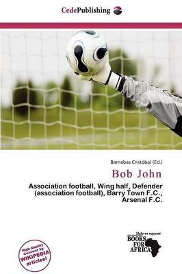 Bob John (Paperback): Barnabas Cristobal