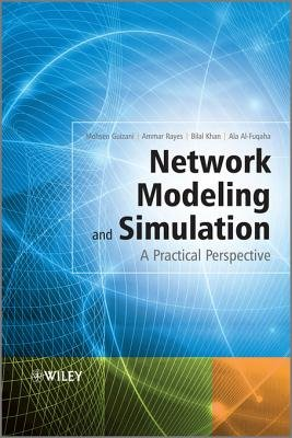 Network Modeling and Simulation - A Practical Perspective (Electronic book text, 1st edition): Mohsen Guizani, Ammar Rayes,...