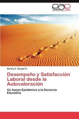 Desempeno y Satisfaccion Laboral Desde La Autovaloracion (Spanish, Paperback): Shirley Z. Rangel O.